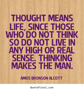Life quotes - Thought means life, since those who do not think so do not live..